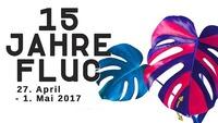 15 JAHRE FLUC 27.April - 1.Mai@Fluc / Fluc Wanne