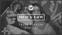 Med & Law - Sa 22.04. - Trash Forever@Chaya Fuera