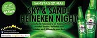 Sky & Sand Heineken Night@Fledermaus Graz