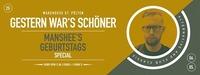 Gestern War's Schöner (Ü25) * Manshee's Geburtstags Special@Warehouse