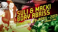 SULI & MACKI`s BDAY Abriss@Wildwechsel