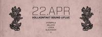 22/04 - Vollkontakt Sound@Fluc / Fluc Wanne