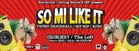 So Mi Like It - Finest Dancehall, Hip Hop & Afro@The Loft