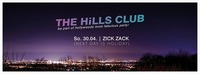 The HILLS CLUB presented by Moët & Chandon - So, 30.4@ZICK ZACK