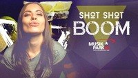 SHOT SHOT BOOOM@Musikpark-A1