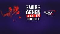 "Wir Gehen ""all In"" | Fullhouse@Musikpark-A1"