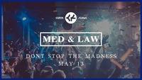 Med & Law - Sa 13.05. - Don't stop the madness@Chaya Fuera