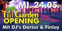 TILL Garden Opening@Till Eulenspiegel