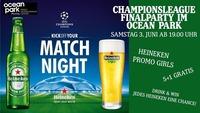 Heineken Match Night - Finale 03.06.2017 im ocean park PlusCity@ocean park PlusCity