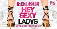 Hey Sexy Ladys - die Neue Flirtparty v.2017.0@Kino-Stadl