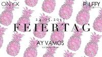 Ay Vamos - FEIERTAG @ Palffy@Palffy Club