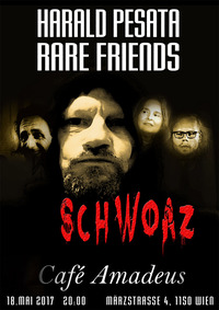 Schwoaz - Harald Pesata & Rare Friends@Café Amadeus