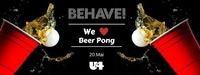 Behave! We love Beer Pong@U4