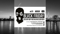 Blvck Friday (die Aftershowparty von & mit Figub Brazlevič)@Roxy Club