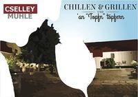 Chillen & Grillen im Mühlenhof@Cselley Mühle