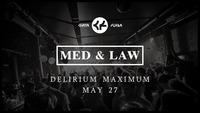 Med & Law - Sa 27.05. - Delirium Maximum@Chaya Fuera