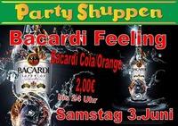 Samstag 3.Juni Bacardi Feeling@Partyshuppen Aspach
