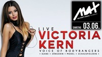 MAX presents ▲▲ Victoria Kern - Voice of Bodybangers LIVE ▲▲@MAX Disco