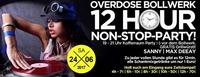 BOLLWERK OVERDOSE -12 STUNDEN NON STOP PARTY@Bollwerk
