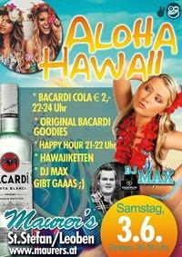 Aloha Hawaii - Bacardi Summernight@Maurer´s