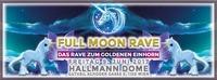 FULL MOON RAVE | Das Rave zum goldenen Einhorn@Die Kantine