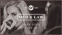 Med & Law - Sa 10.Juni - Make Love@Chaya Fuera