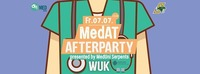 MedAT - Official Afterparty@WUK