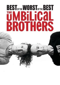 The Umbilical Brothers - Best Of The Worst Of The Best@Stadtsaal Wien