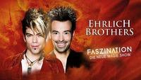 Dornbirn | Ehrlich Brothers: Faszination - Die neue Magie Show@Messe Dornbirn