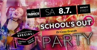 School´s Out Party @fabrics!@Fabrics - Musicclub