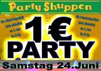 Samstag 24.Juni 1 Euro Party@Partyshuppen Aspach