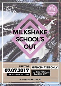 Milkshake School's Out - HipHop & R'n'B Only
