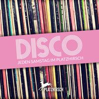 Disco - Samstag.ist.Tanztag@Platzhirsch