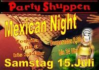 Samstag 15.Juli Mexican Night@Partyshuppen Aspach