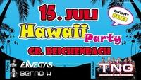 Hawaii Party 2017 | 15.Juli Gr. Reichenbach@Eventgelände Großreichenbach