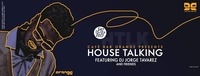 House Talking I DJ Jorge Tavarez & Friends@Orange