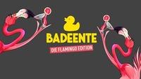 Badeente - Die Flamingo Edition@Säulenhalle