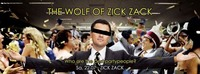 The Wolf of Zick Zack Party - Diesen Sa, 22.7@ZICK ZACK