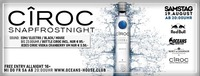 Ciroc - Snapfrostnight Pres. by CIROC@oceans House Club