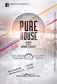 PURE HOUSE feat. MIKE LIGHT@Moon's