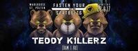 Fasten Your Seatbelts w/ Teddy Killerz@Warehouse