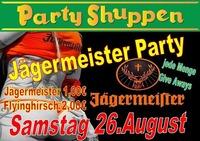 Samstag 26. August Jägermeisterparty@Partyshuppen Aspach