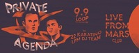 Live From Mars Club #23 w/ Private Agenda (UK) and 22 Karatino@Loop
