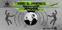 EBB & Friends pt 2 - ANNIX (Playaz / UK)@P.P.C.