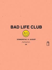 Bad Life Club x Opening! I Donnerstag, 31. August I U4 Vienna@U4