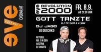 EVE Revolution 2000 presents: Gott Tanzte@Discothek Evebar