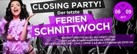 Schnittwoch Closing PARTY – Der letzte Ferien Mittwoch!@Bollwerk