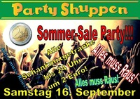 Samstag 16.September Sommer Sale Party Alles muss raus@Partyshuppen Aspach