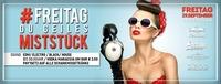 Freitag du Geiles Mistst*** - Pay1Get2 Special@oceans House Club