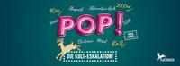 POP!  Die wöchentliche Kult-Eskalation @Platzhirsch